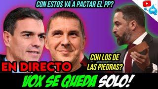 VOX EN GUERRA CON TODOS! OTEGI SE ABRAZA al PSOE y el PP NO SE ALEJA! DIRECTO DE LOS MARTES 165