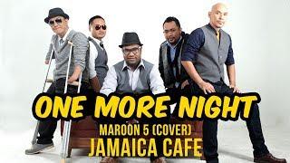 Jamaica Cafe • One More Night (Maroon5 Acapela Cover)