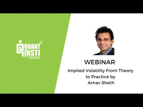 Implied Volatility From Theory to Practice by Arnav Sheth - 7 March, 2017