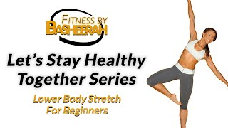 Lower Body Stretch for Beginners: Let's Stay Healthy Together