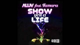 A-Luv Ft. Tamara- Show You A Life EP [Preview]