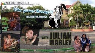 Wha' Gwaan Munchy?!? #9 ★JULIAN MARLEY [February 2014]