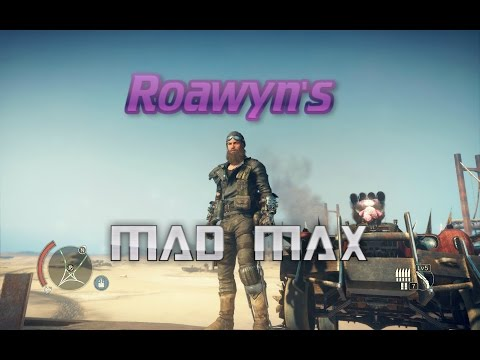 "Road to 100% Mad Max Episode 80 ""Really Truly 100% Complete This Time I Promise..."""