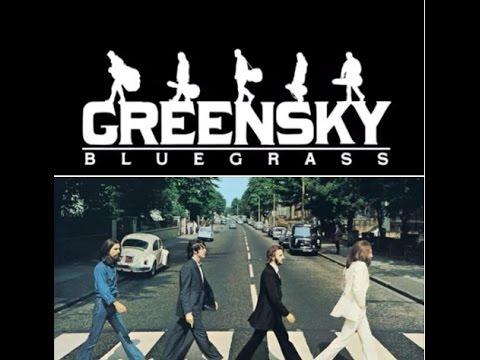 Greensky Bluegrass cover The Beatles