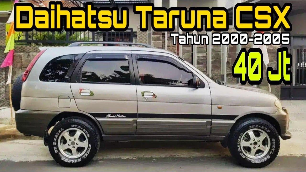 Info Harga Mobil Bekas Daihatsu Taruna Csx Tahun 2000 2005 Review Spesifikasi Karbu Injeksi New Youtube