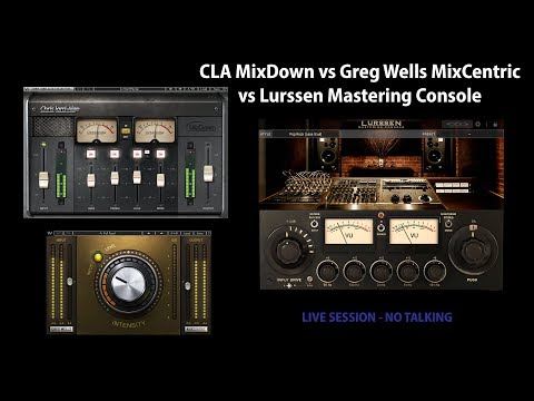 CLA MixDown vs MixCentric vs Lurssen Mastering Console (No Talking)