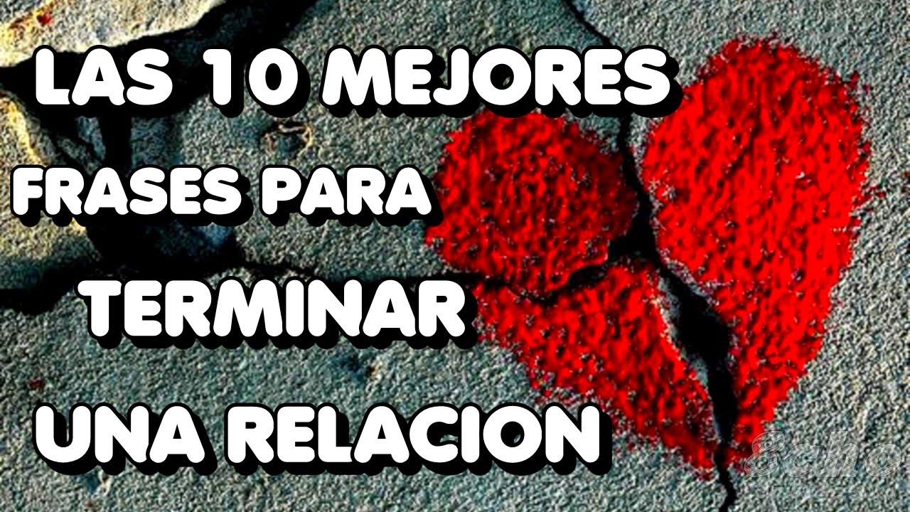 Las 10 Mejores Frases Para Terminar Una Relacion 8cho