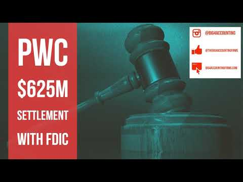 PwC Pays FDIC $625 Million and Deloitte CEO Is In Trouble