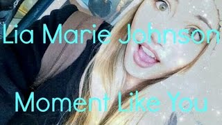 Lia Marie Johnson  Moment Like You  Lyric Video