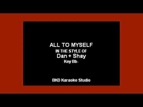 Dan + Shay - All To Myself (Karaoke With Lyrics)