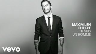 Maximilien Philippe - Je suis un homme (audio)
