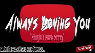 Always Loving You (BreakBeat Version)