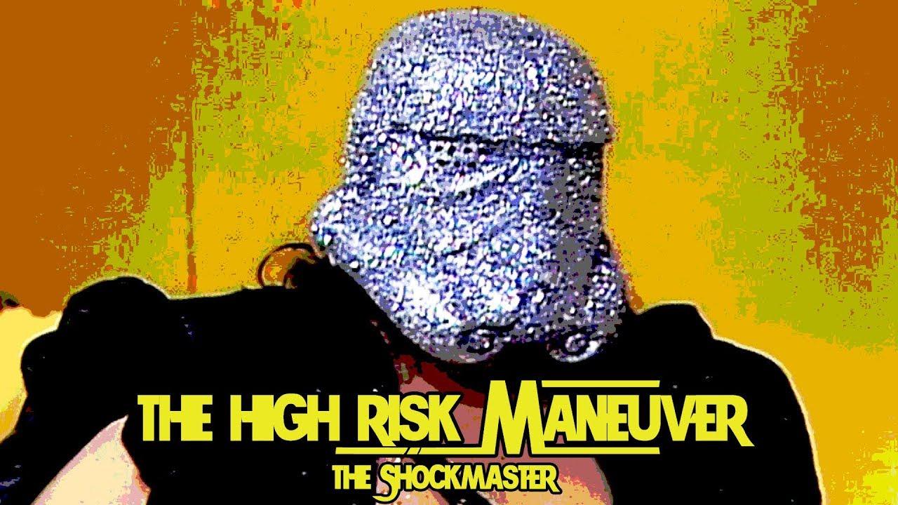 The Shockmaster | The High Risk Maneuver
