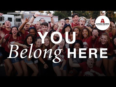 You Belong Here: Welcome Weekend 2018 | Azusa Pacific University