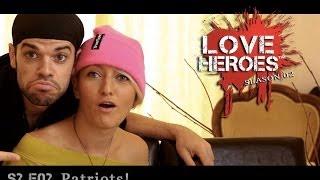 S2E02 LOVE HEROES : patriots