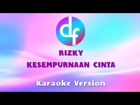 Rizky - Kesempurnaan Cinta ( Karaoke / Lirik ) Free Download