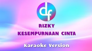 Video Rizky - Kesempurnaan Cinta ( Karaoke / Lirik ) Free Download download MP3, 3GP, MP4, WEBM, AVI, FLV Oktober 2017