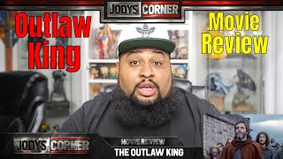Outlaw King | Movie Review