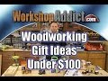 Woodworking Gift Ideas | Under $100