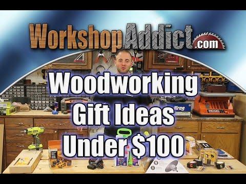 Woodworking Gift Ideas | Under $100
