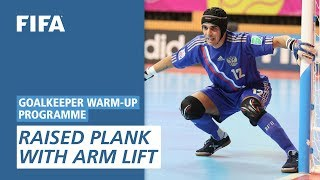Raised plank with arm lift [Goalkeeper Warm-Up Programme]