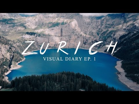 ZURICH, SWITZERLAND | Visual Diary Ep. 1