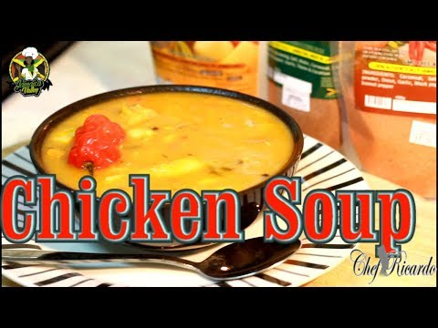 Real Jamaican Chicken Soup | Recipes By Chef Ricardo