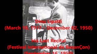 Dinu Lipatti - His Last Recital (Septemer 16, 1950)