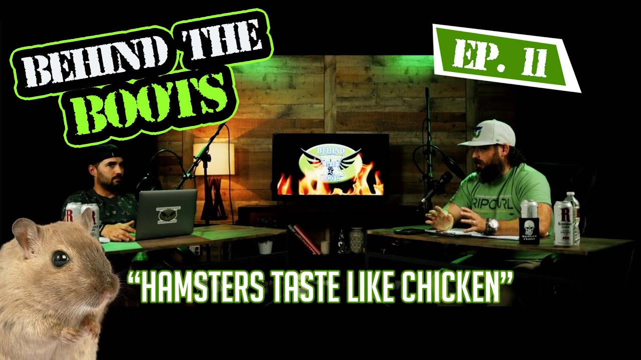 Ep. 11 Hamsters Taste Like Chicken | Behind The Boots Podcast