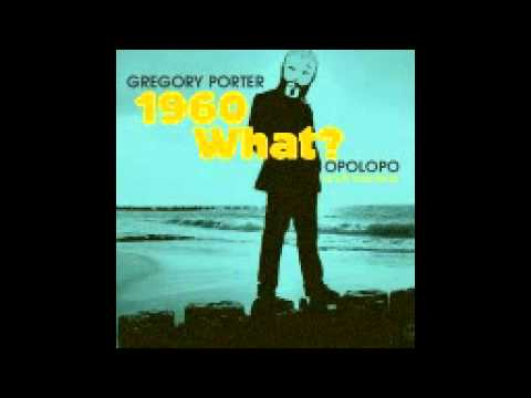 gregory porter 1960 what opolopo remix mp3