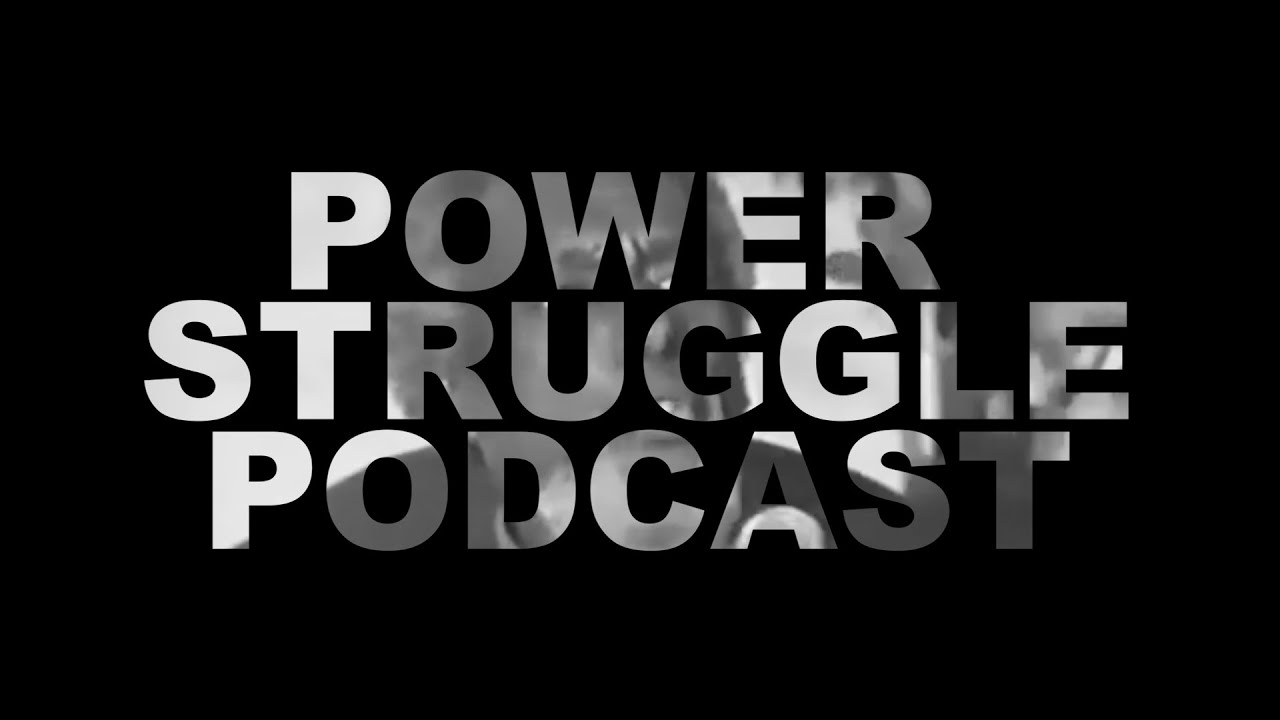 The Power Struggle Podcast - Episode 1 - Unrest in the Streets