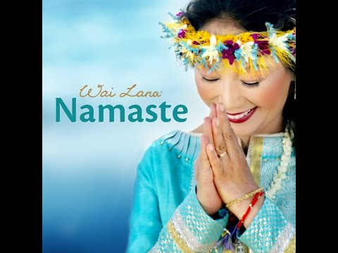 Namaste  by Yoga Icon Wai Lana (Official Music Video)