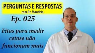 Fitas para medir cetose não funcionam mais - Perguntas e Respostas com Dr Mauricio Ep 025