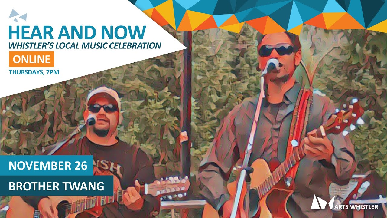 Brother Twang   Hear & Now: Whistler's Local Music Celebration