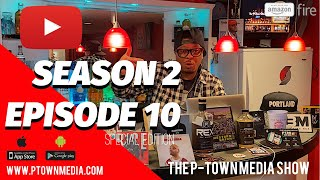 The P-Town Media Show S2 Ep10