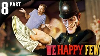UPLÁCAME POLICAJTOV! - WE HAPPY FEW │Let's Play # 8 │ GOGOMANTV