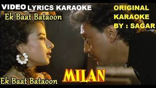 EK BAAT BATAOON BATAO - MILAN - ORIGINAL VIDEO LYRICS KARAOKE BY SAGAR