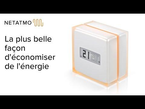 La plus belle façon d'économiser de l'énergie - Thermostat Intelligent Netatmo
