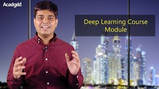 Introduction to Deep Learning Course Modules | Ankit Jain | Acadgild