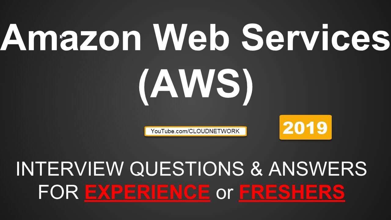 Amazon Web Services (AWS) Interview Questions and Answers For Experienced &  Fresher - 2019