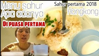 Download Video Menu sahur apa adanya TKW HONGKONG 😊 || Sahur pertama 2018 MP3 3GP MP4