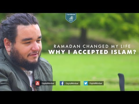 Ramadan Changed My Life: Why I Accepted Islam?