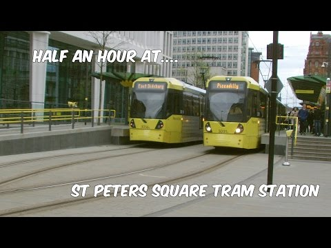 Half an Hour at (228) - St Peters Square Tram Station 6.5.2017 - Manchester Metrolink 2CC