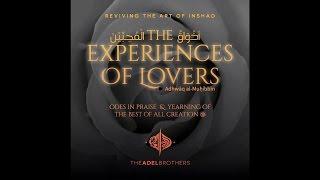 Ya RasulAllah Ya HabibAllah | The Experiences of Lovers | The Adel Brothers [Mawlid Album]