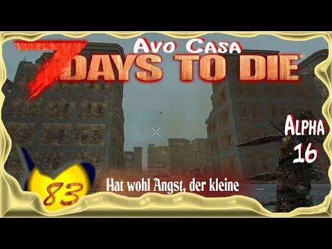 7 Days to Die Alpha 16 [SO11E83] ★ Hat wohl Angst, der kleine ★ Deutsch - Let's Play