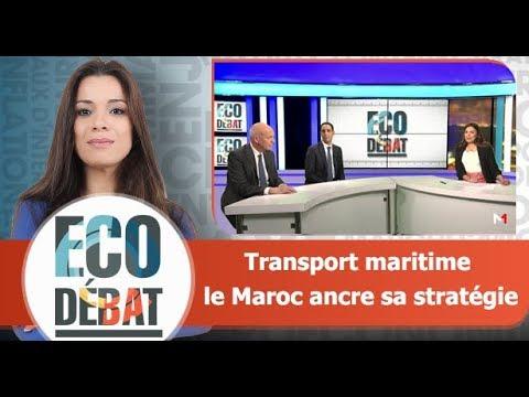 Eco débat : Transport maritime : le Maroc ancre sa stratégie