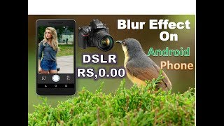 Photo Blur Effect Like DSLR Camera On Any Android Phone