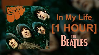 The Beatles - In My Life [1 HOUR]