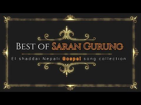 El- Shaddai Nepali christian song Best of Saran Gurung