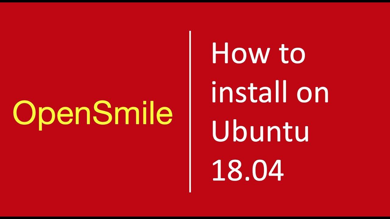 OpenSmile: how to install OpenSmile on Ubuntu 18.04